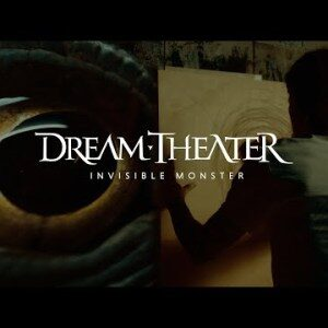 Dream Theater – Invisible Monster