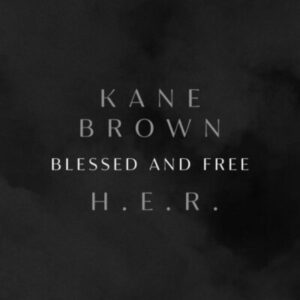 MP3: Kane Brown & H.E.R. - Blessed & Free