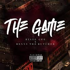 DOWNLOAD MP3: Blaze Gee & Benny The Butcher - The Game