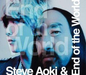 Steve Aoki & End of the World - End of the World