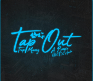 Trap Manny - Tap Out ft. A Boogie wit da Hoodie